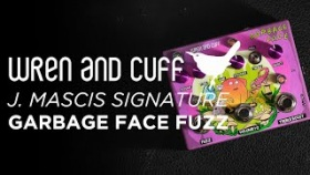 Wren and Cuff J. Mascis Signature Garbage Face Fuzz | CME Gear Demo | Sam Porter