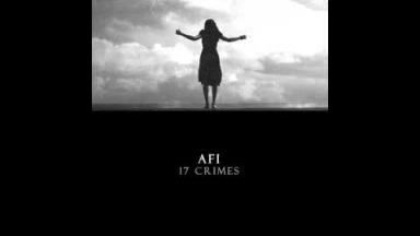 "AFI ""17 Crimes"" - Full Song"