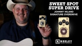 Keeley Electronics - Johnny Hiland Sweet Spot Super Drive Overdrive Effect Pedal Demo