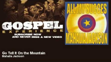 Mahalia Jackson - Go Tell It On the Mountain - Gospel