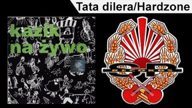 KAZIK NA ŻYWO - Tata dilera/Hardzone [OFFICIAL AUDIO]