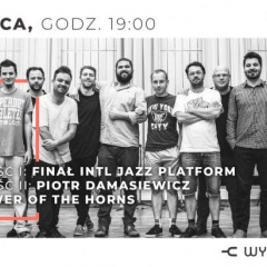 12. LAJ - FINAŁ INTL JAZZ PLATFORM / PIOTR DAMASIEWICZ POWER OF THE HORNS