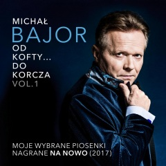 "Michał Bajor ""Od Kofty ..... do Korcza"""